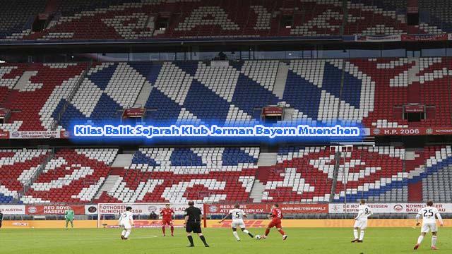 Kilas Balik Sejarah Klub Jerman Bayern Muenchen