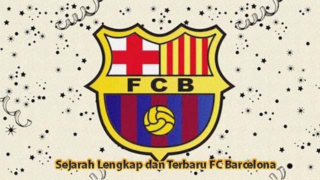 Sejarah Lengkap dan Terbaru FC Barcelona