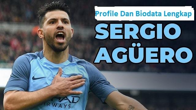 Profile Dan Biodata Lengkap Sergio Kun Agüero